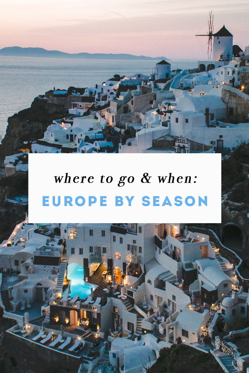 Europe by season where to go when the overseas escape for Best places to go overseas
